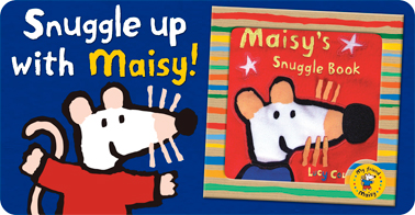 Snuggle up with Maisy!