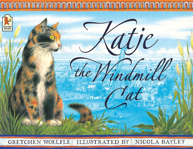 Katje the Windmill Cat by Gretchen Woelfle