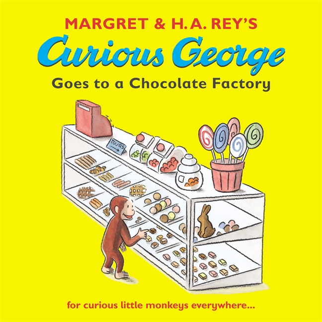 Curious George Goes to a Chocolate Factory by Margret and H.A. Rey