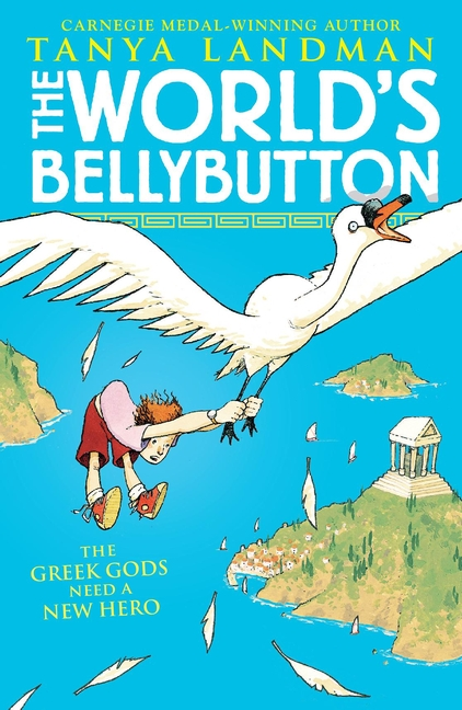 The World's Bellybutton by Tanya Landman
