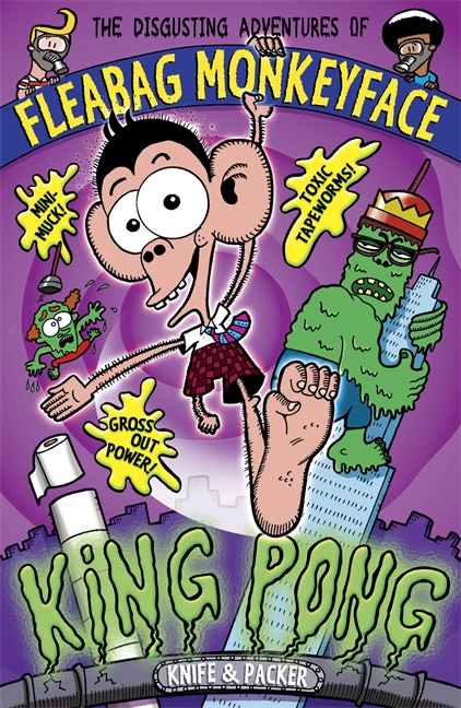 The Disgusting Adventures of Fleabag Monkeyface 2: King Pong by Knife & Packer