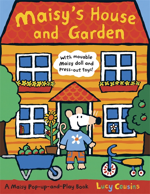 Maisy's House and Garden by Lucy Cousins