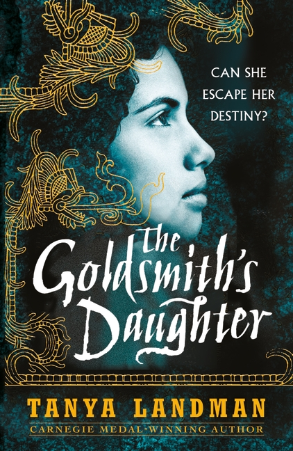 The Goldsmith's Daughter by Tanya Landman