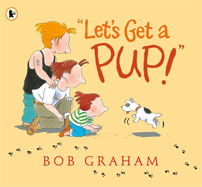 """Let's Get a Pup!"" by Bob Graham"