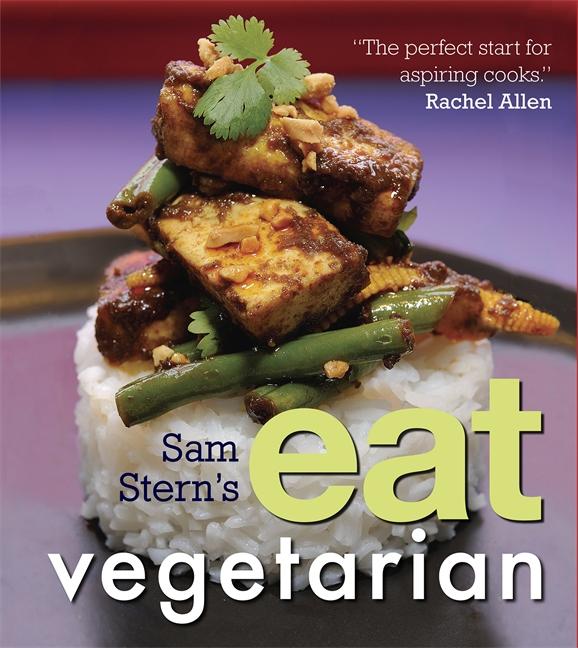 Sam Stern's Eat Vegetarian by Sam Stern, Susan Stern