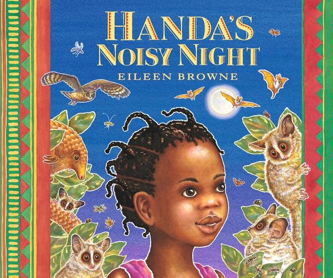 Handa's Noisy Night by Eileen Browne