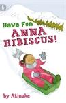 Have-Fun-Anna-Hibiscus