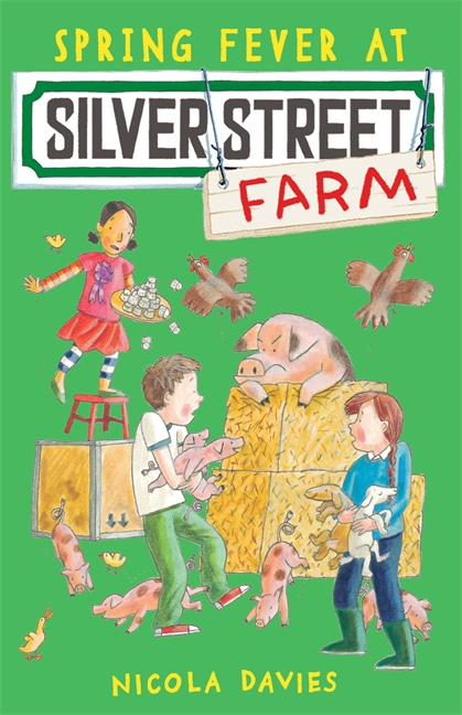 Spring Fever at Silver Street Farm by Nicola Davies