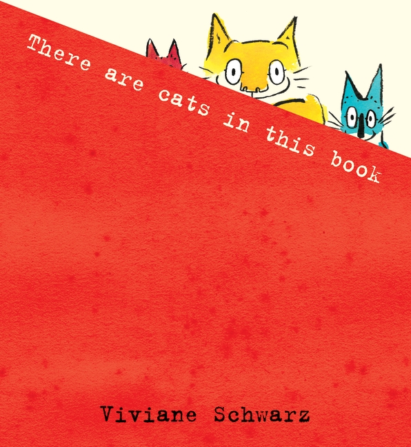 There Are Cats in This Book by Silvia Viviane Schwarz, Viviane Schwarz