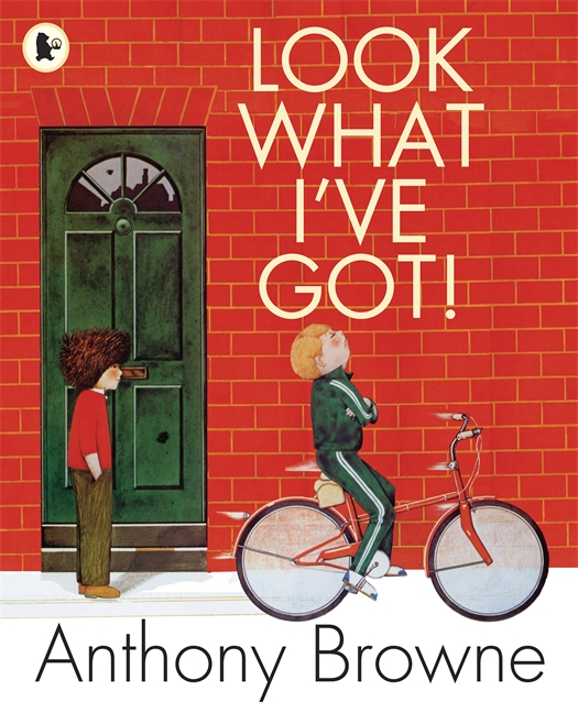 Look What I've Got! by Anthony Browne