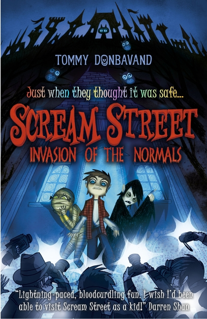 Scream Street 7: Invasion of the Normals by Tommy Donbavand