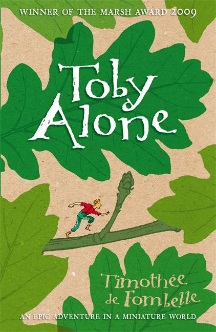 Toby Alone by Timothée de Fombelle