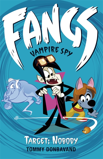Fangs Vampire Spy Book 4: Target: Nobody by Tommy Donbavand