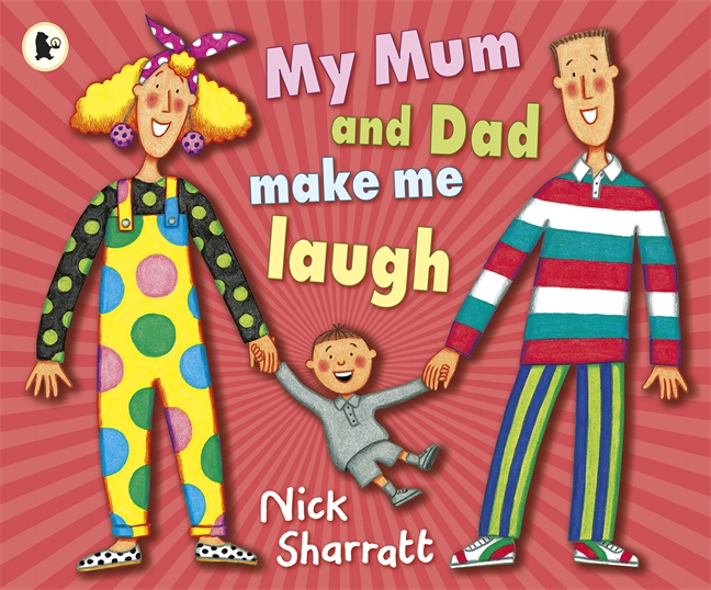My Mum and Dad Make Me Laugh by Nick Sharratt
