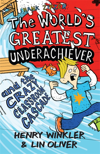 Hank Zipzer 1: The World's Greatest Underachiever and the Crazy Classroom Cascade by Henry Winkler, Lin Oliver