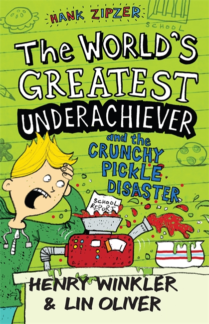 Hank Zipzer 2: The World's Greatest Underachiever and the Crunchy Pickle Disaster by Henry Winkler, Lin Oliver