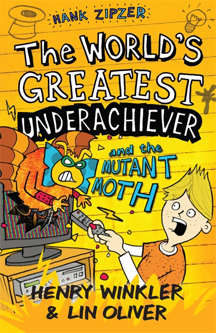 Hank Zipzer 3: The World's Greatest Underachiever and the Mutant Moth by Henry Winkler, Lin Oliver