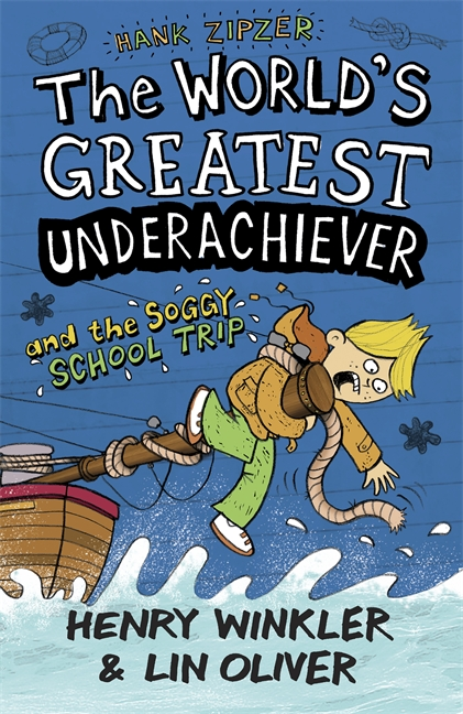 Hank Zipzer 5: The World's Greatest Underachiever and the Soggy School Trip by Henry Winkler, Lin Oliver