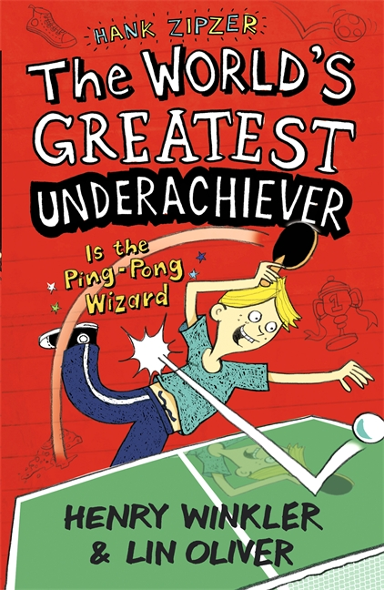Hank Zipzer 9: The World's Greatest Underachiever Is the Ping-Pong Wizard by Henry Winkler, Lin Oliver