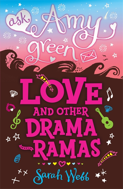 Ask Amy Green: Love and Other Drama-Ramas by Sarah Webb