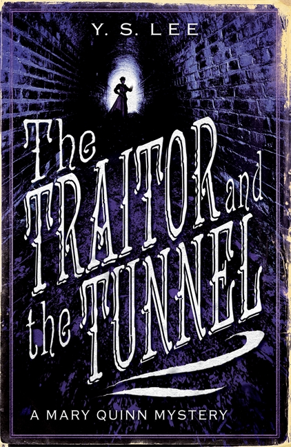The Traitor and the Tunnel by Y. S. Lee