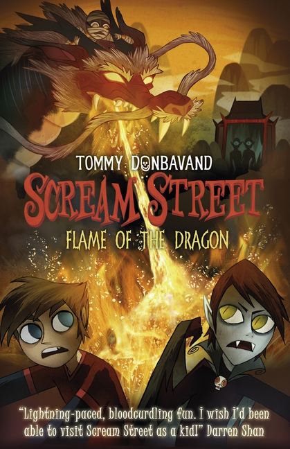 Scream Street 13: Flame of the Dragon by Tommy Donbavand
