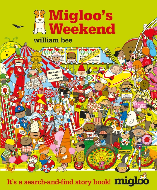 Migloo's Weekend by William Bee