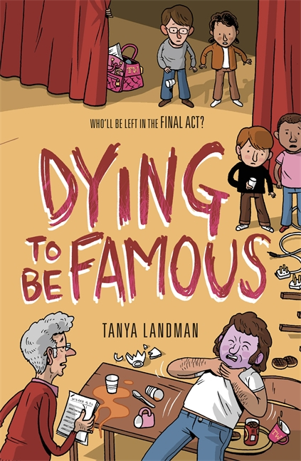 Murder Mysteries 3: Dying to be Famous by Tanya Landman