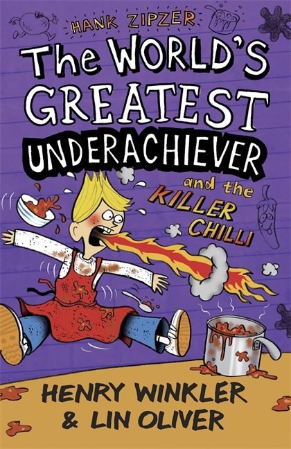 Hank Zipzer 6: The World's Greatest Underachiever and the Killer Chilli by Henry Winkler, Lin Oliver