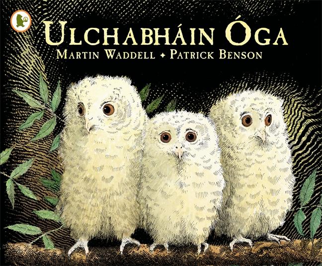 Ulchabháin Óga (Owl Babies) by Martin Waddell