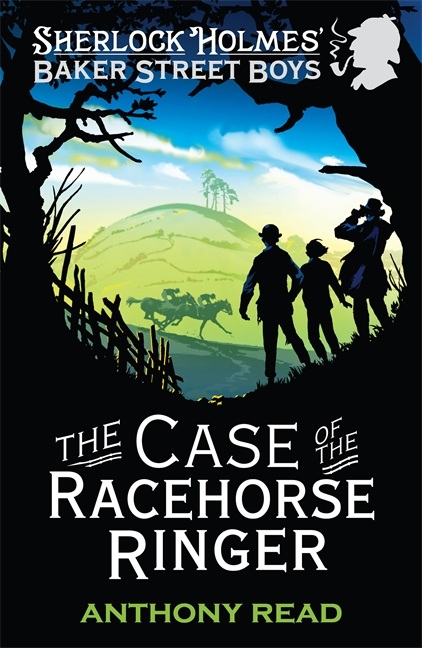 The Baker Street Boys: The Case of the Racehorse Ringer by Anthony Read