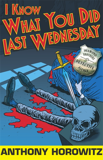 I Know What You Did Last Wednesday by Anthony Horowitz