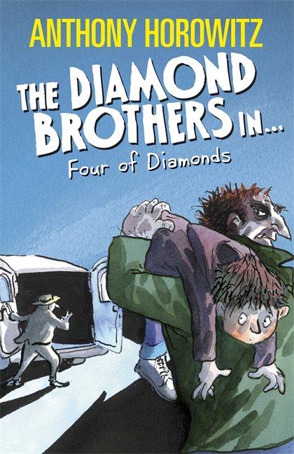 The Diamond Brothers in the Four of Diamonds by Anthony Horowitz