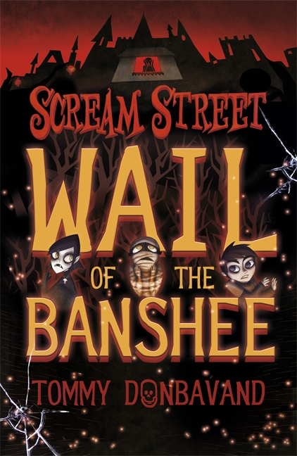 Scream Street: Wail of the Banshee by Tommy Donbavand