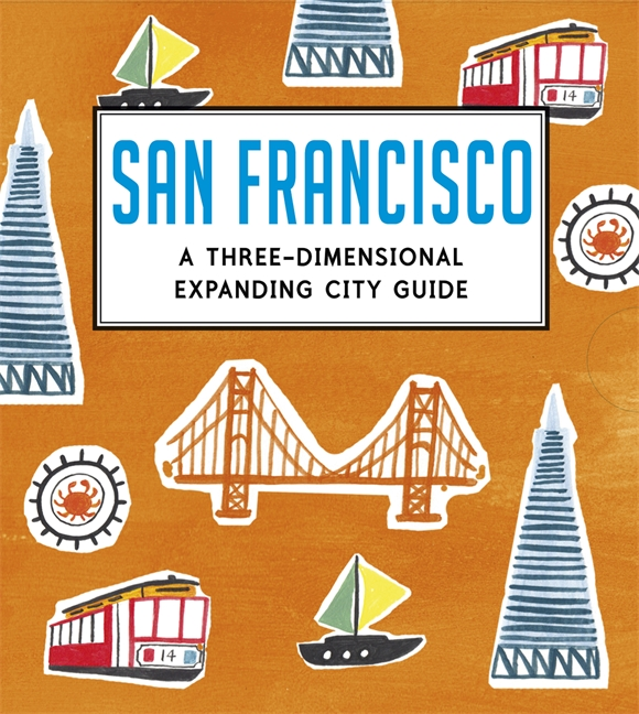 San Francisco: A Three-Dimensional Expanding City Guide by Charlotte Trounce