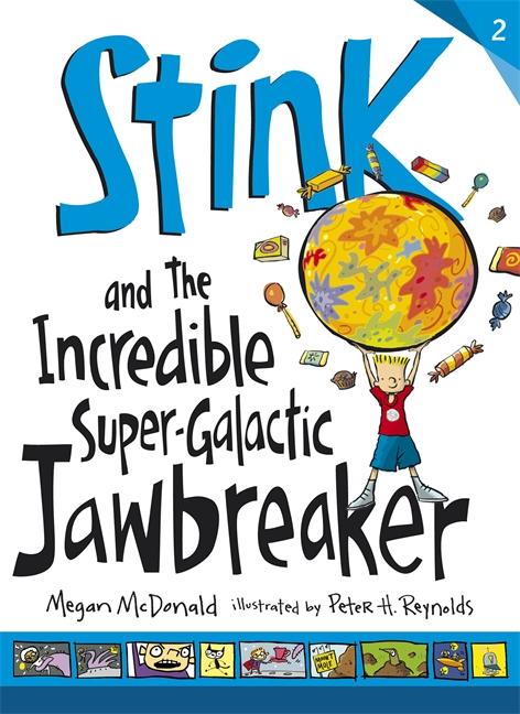 Stink and the Incredible Super-Galactic Jawbreaker by Megan McDonald