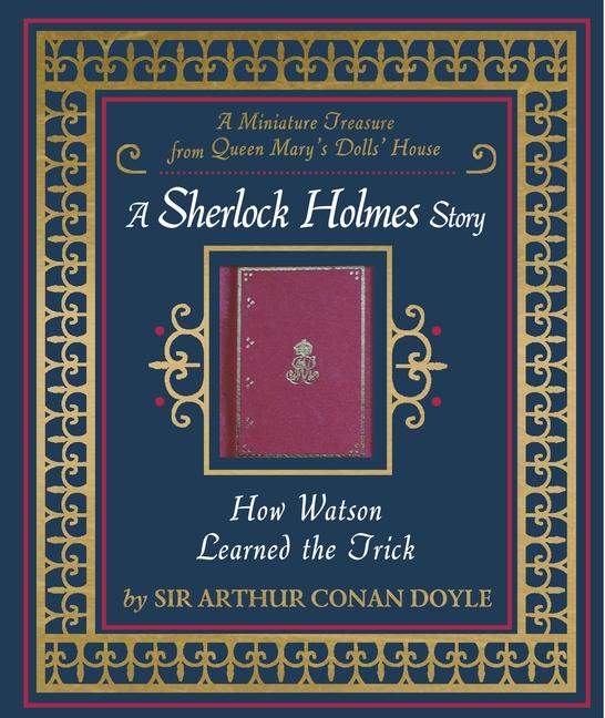 How Watson Learned the Trick by Arthur Conan Doyle