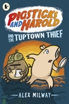 Pigsticks-and-Harold-and-the-Tuptown-Thief