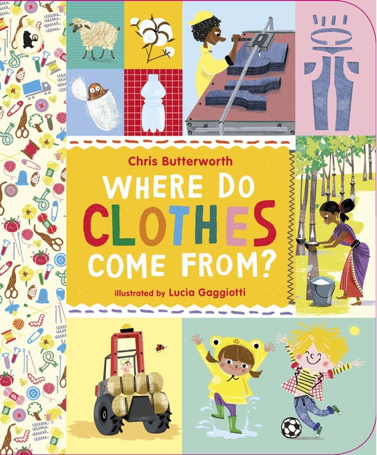 Where Do Clothes Come from? by Chris Butterworth