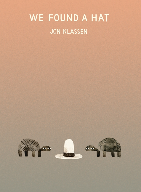 We Found a Hat by Jon Klassen