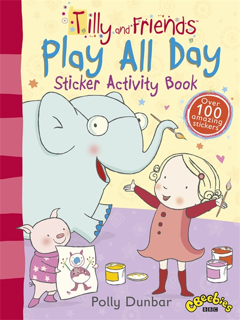 Tilly and Friends: Play All Day Sticker Activity Book by Polly Dunbar