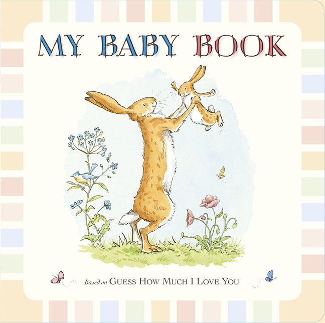 Guess How Much I Love You: My Baby Book by Sam McBratney