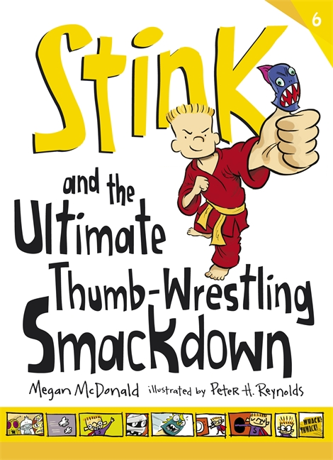 Stink and the Ultimate Thumb-Wrestling Smackdown by Megan McDonald