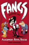 Fangs-Vampire-Spy-Book-3-Assignment-Royal-Rescue
