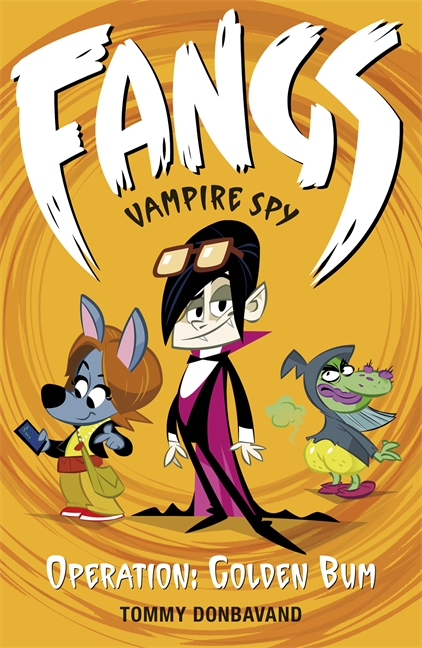 Fangs Vampire Spy Book 1: Operation: Golden Bum by Tommy Donbavand