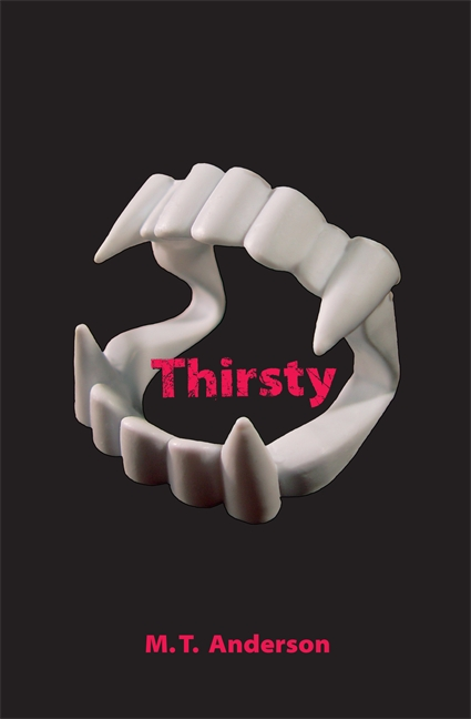 Thirsty by M. T. Anderson