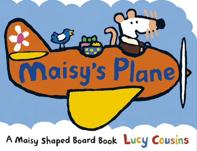 Maisy's Plane by Lucy Cousins