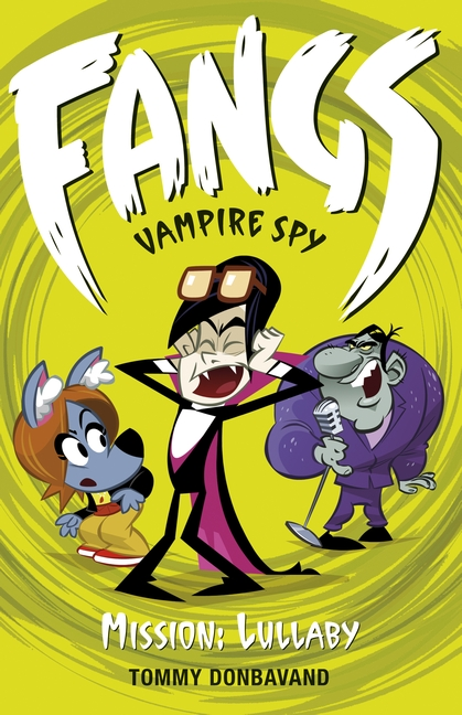Fangs Vampire Spy Book 6: Mission: Lullaby by Tommy Donbavand