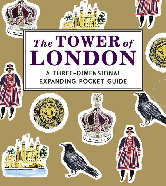 The Tower of London: A Three-Dimensional Expanding Pocket Guide by Nina Cosford