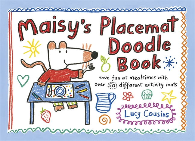 Maisy's Placemat Doodle Book by Lucy Cousins